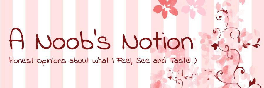 A Noob's Notion