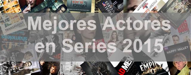 Los Lunes Seriéfilos Mejor Actores en Series 2015