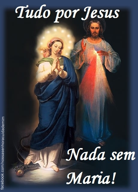 Resultado de imagem para Tudo por Jesus, nada sem Maria!