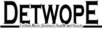 DetwopE | Fashion,music,business,health,and beauty