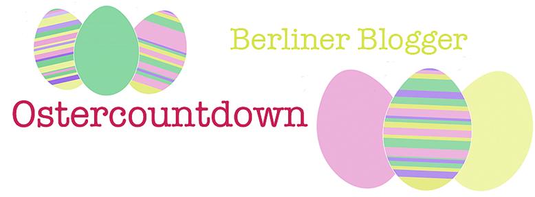 berliner blogger ostercountdown, berliner oster blogger special, countdown for easter, berliner blogger easter