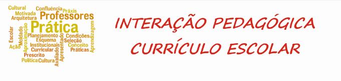 INTERAÇÃO PEDAGÓGICA - CURRÍCULO ESCOLAR