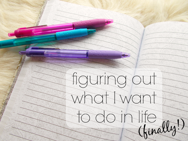 On (finally) figuring out what I want to do in life!