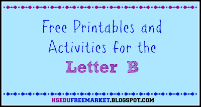 Free Printables and Activities for the Letter B ~ hsedufreemarket.blogspot.com
