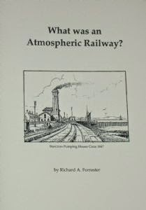 What was an Atmospheric Railway? by Richard Forester