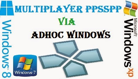 Cara Multiplayer Pada PPSSPP Windows Via Adhoc