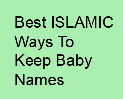 Best ways for keeping Islamic names to boys and girls