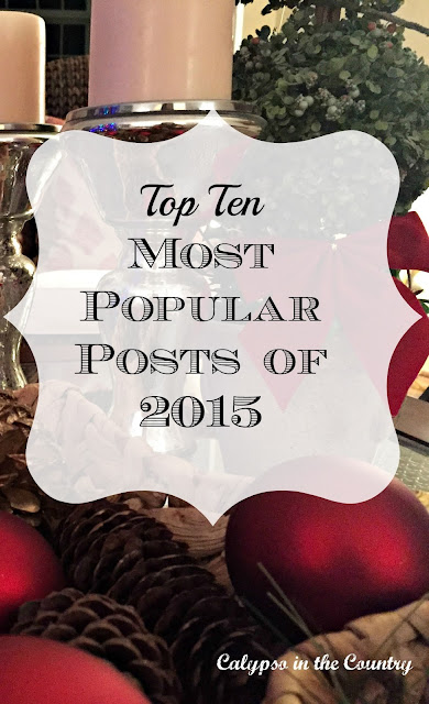 Top Ten Most Popular Posts of 2015 - Calypso in the Country Blog