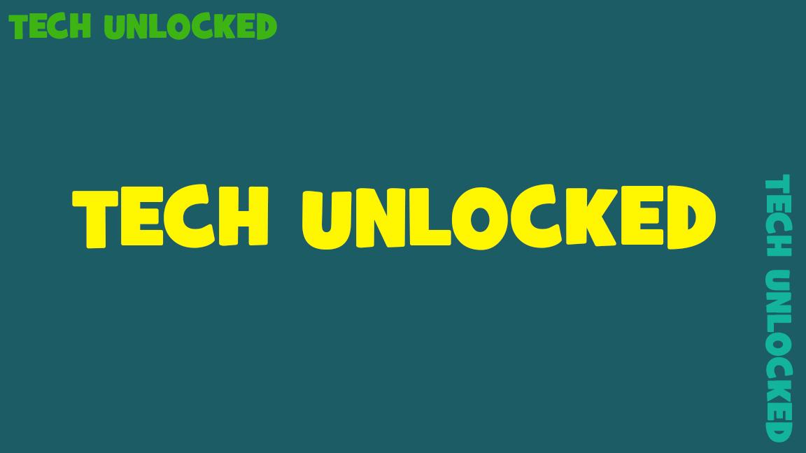 Tech Unlocked