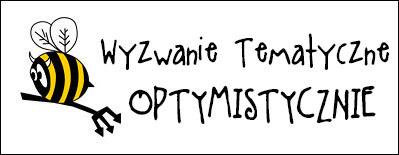 http://diabelskimlyn.blogspot.com/2015/04/wyzwanie-optymistyczne.html