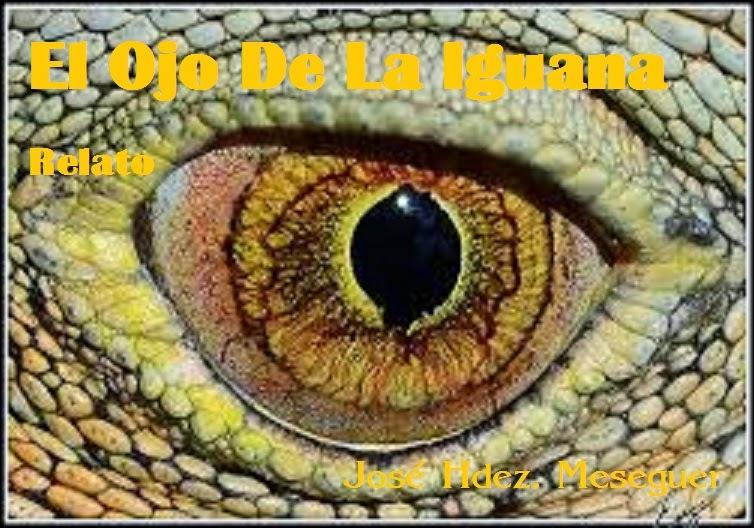 El Ojo De La Iguana. Relato.