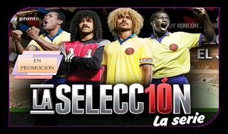 La Selección, la serie que retratara la historia de los futbolistas ...
