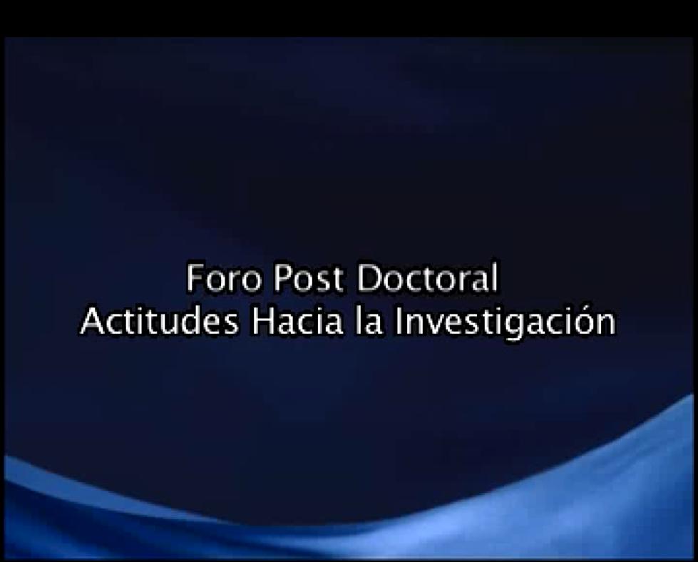 """Foro Post Doctoral """"Actitudes hacia la Investigación"""""""