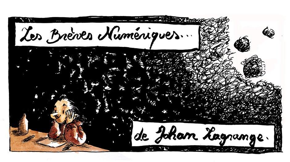 Les Brèves Numériques de Johan Lagrange...