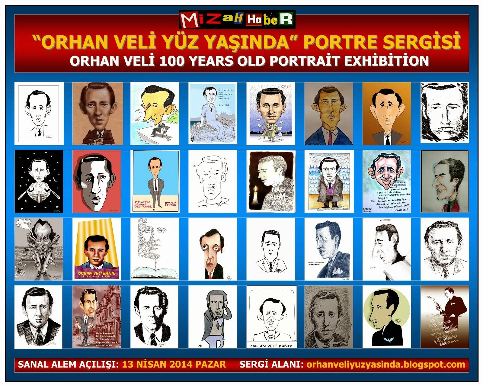 MİZAHHABER / ORHAN VELİ YÜZ YAŞINDA PORTRE SERGİSİ...