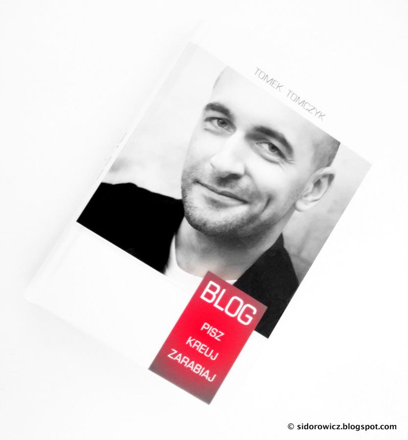 Pisz, kreuj, zarabiaj recenzja książki Tomka Tomczyka vel Kominek