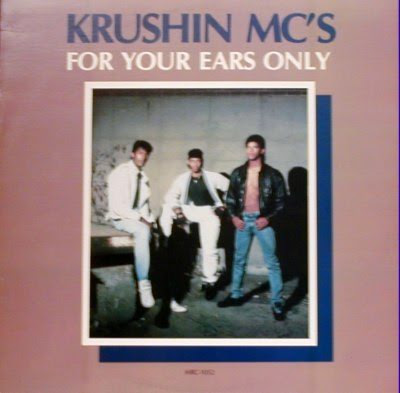 Krushin' MC's ‎– For Your Ears Only (Vinyl) (1987) (320 kbps)