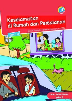 http://bse.mahoni.com/data/2013/kelas_2sd/siswa/Kelas_02_SD_Tematik_8_Keselamatan_di_Rumah_dan_Perjalanan_Siswa.pdf