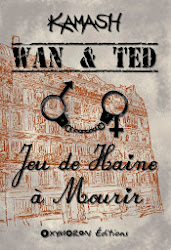 WAN & TED - JEU DE HAINE A MOURIR - numérique - KAMASH