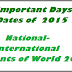 Important Days of Year-National-International Events of 2015 General Knowledge