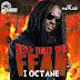 I-Octane - Neva Born Wid Fear [DJ Frass Records] @Gazaspartan6