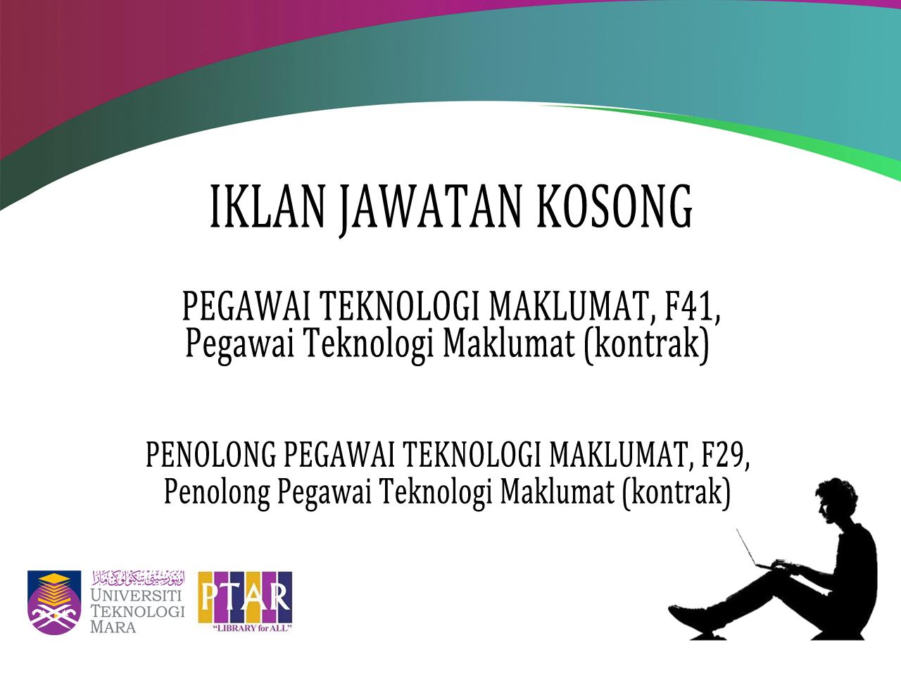 Iklan Jawatan Pegawai Teknologi Maklumat F41 Dan Penolong Pegawai Teknologi Maklumat F29 Perpustakaan Uitm