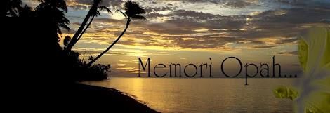 MEMORI OPAH....