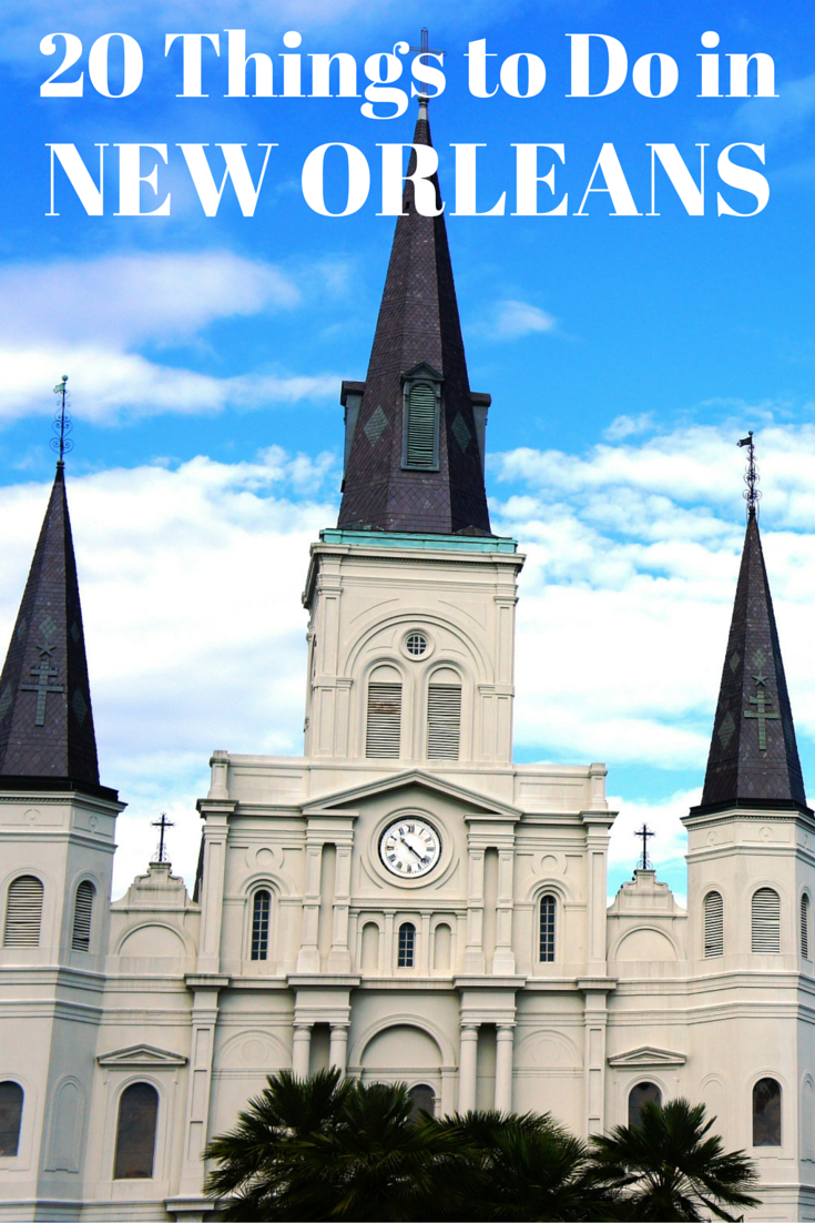 Top 20 things to do in new orleans travel the world for Things do in new orleans