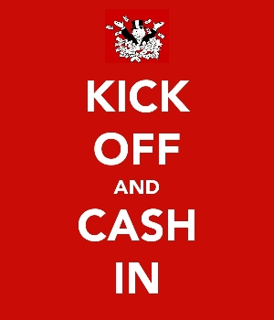 Kick Off and Cash In