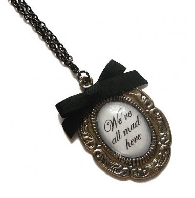 Alice in Wonderland gothic we're all mad here necklace