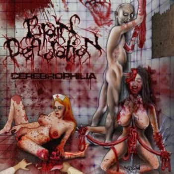 Brain Defloration - Cerebrophilia (2014)