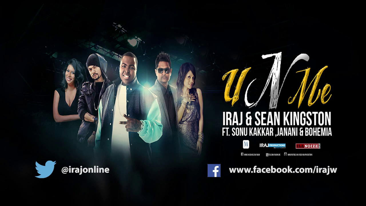 Bohemia - U n Me - Iraj and Sean Kingston Ft Sonu Kakkar, Janani - pesa nasha pyar