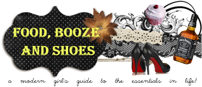 Food, Booze and Shoes