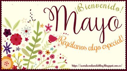 * ¡Bienvenido mayo! *