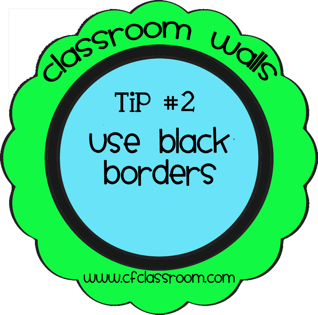 Clutter-Free Classroom: Classroom Walls Tip#2 {use black borders