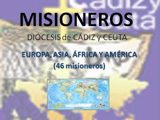 http://www.slideboom.com/presentations/787284/Misioneros-de-C%C3%A1diz-y-Ceuta?pk=90ba-d349-6ed8-be95-2bd0-a911-2805-36c6