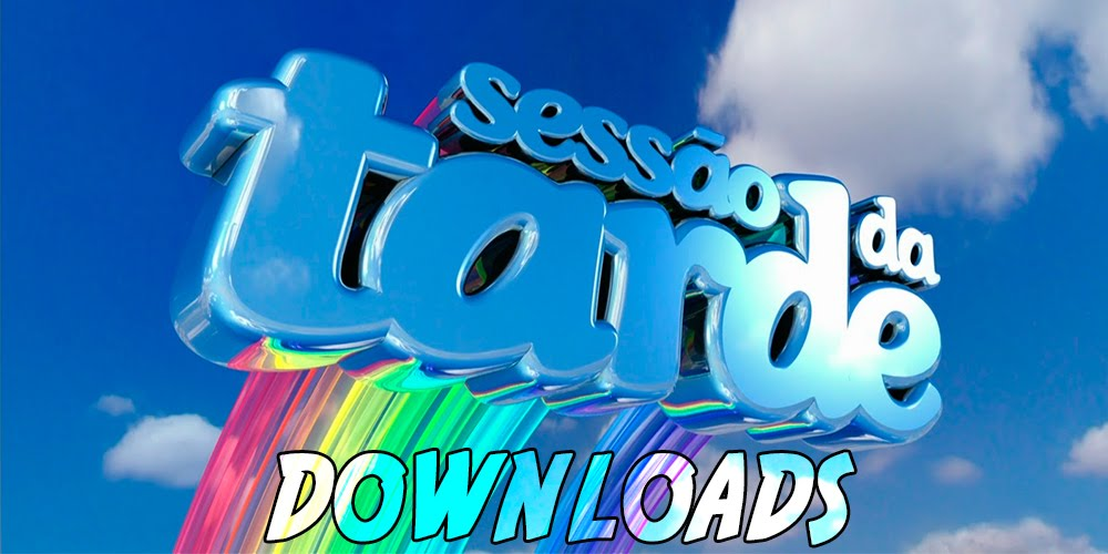 Sessão da Tarde Downloads