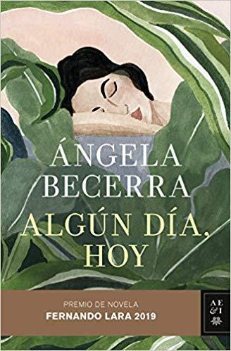 Algún día, hoy de Ángela Becerra
