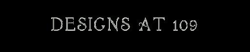 designs at 109