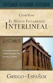 El Nuevo Testamento interlineal griego-español - César Vidal.