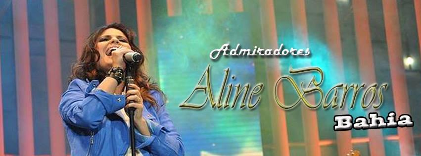 Curtam a página dos Admiradores Aline Barros Bahia