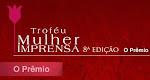 Vote nas finalistas da 8ª edição do Troféu Mulher Imprensa até 10/02/2012