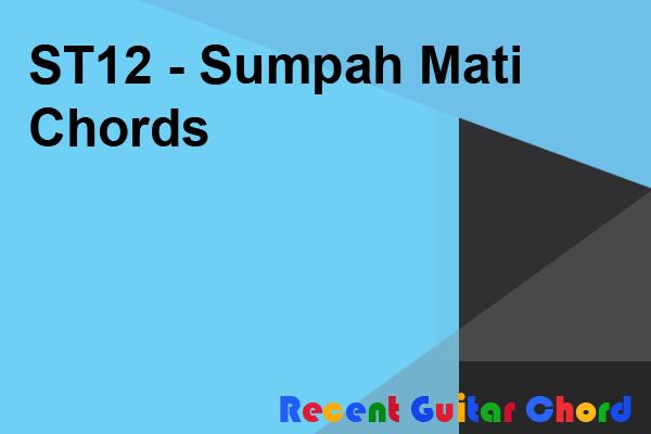 ST12 - Sumpah Mati Chords