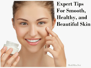Expert Tips For Smooth, Healthy, and Beautiful Skin