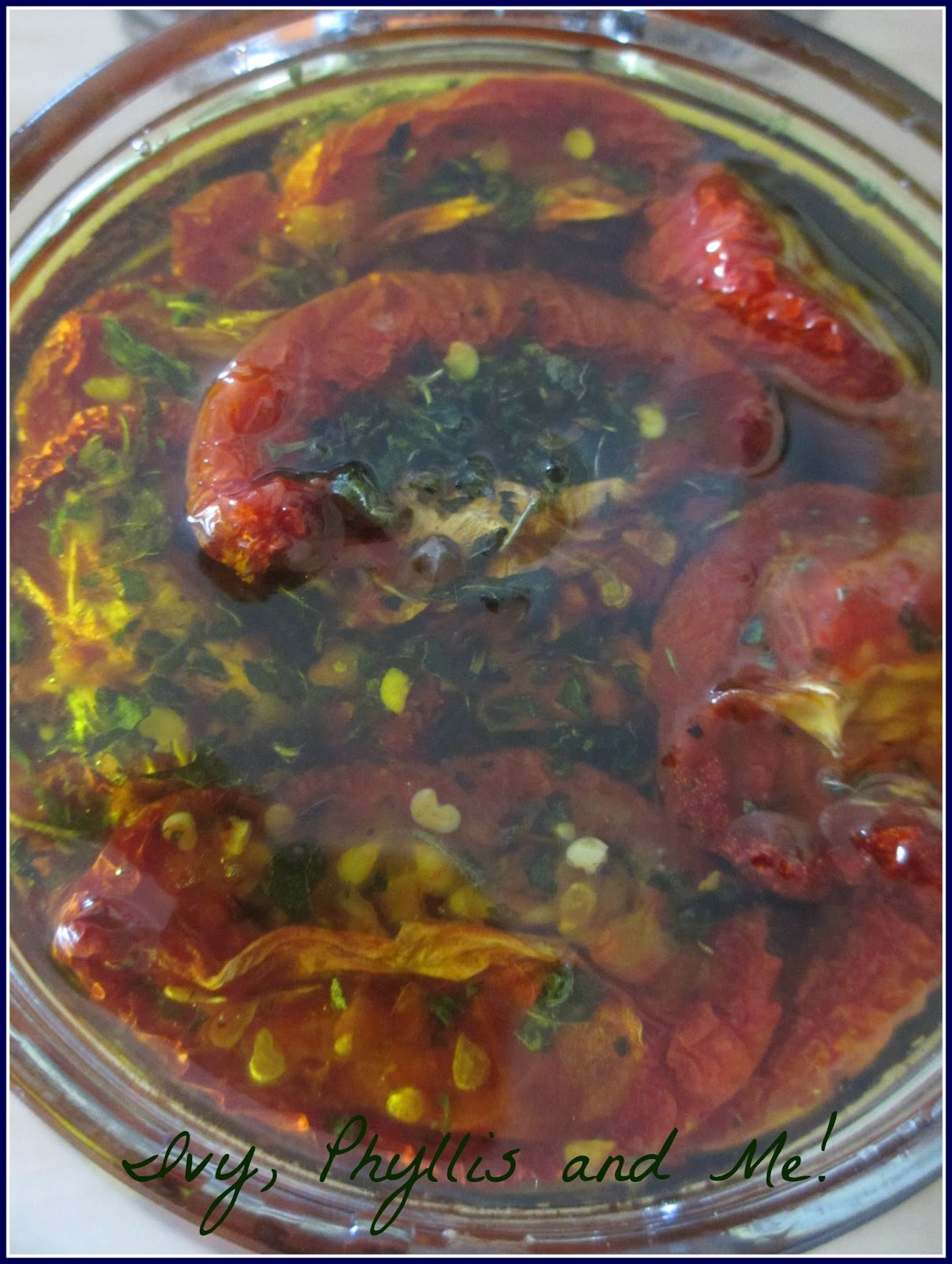 Ivy, Phyllis and Me!: SUN DRIED TOMATOES