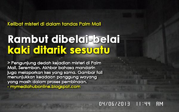 Kelibat Misteri Di Palm Mall Seremban Lihat Hantu Sebenar Di Dunia