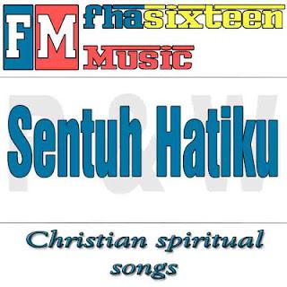 Lagu Rohani Sentuh Hatiku