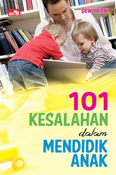 101 Kesalahan dalam Mendidik Anak