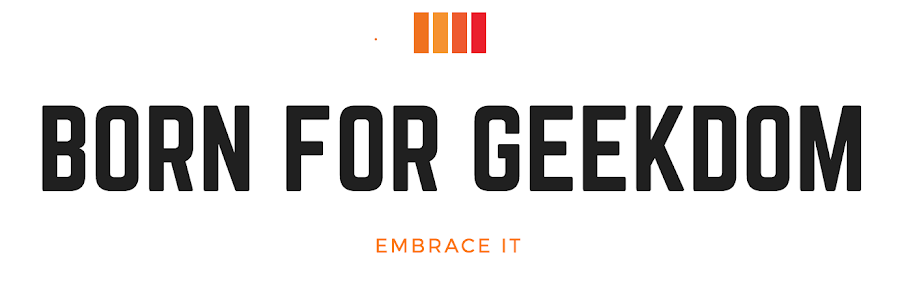 Born For Geekdom