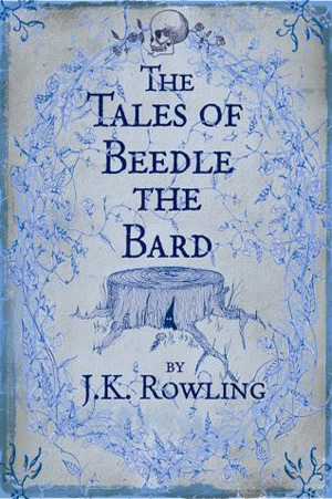 The Tales of Beedle the Bard - J.K.Rowling